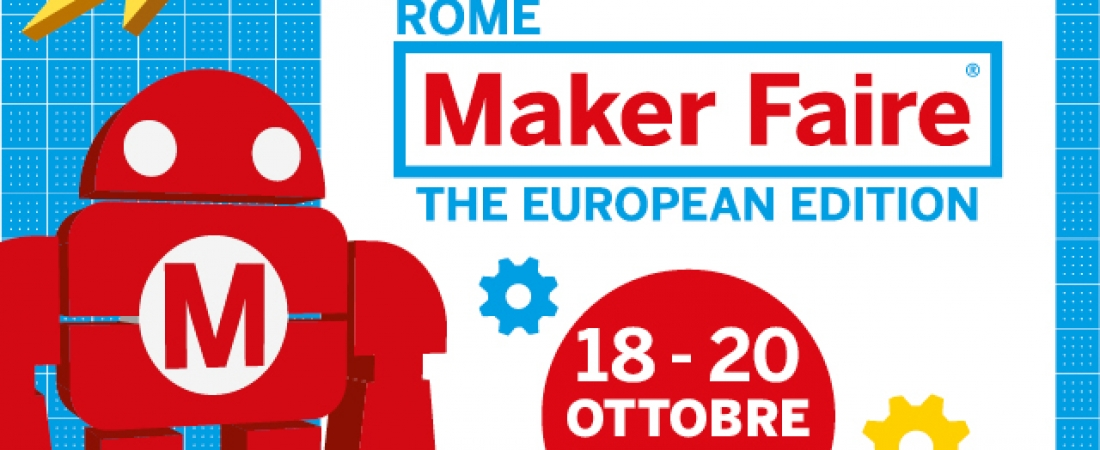 CALL for Maker Faire Rome: c'è tempo fino al 24 giugno per partecipare!