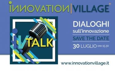 """Innovation Village: al via il talk on-line """"Cultura e Innovazione: le strategie di sviluppo inclusivo e sostenibile"""""""