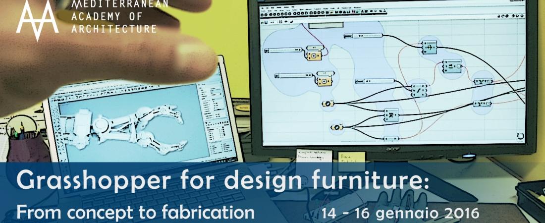 Grasshopper for design furniture: dal 14 al 16 gennaio 2016 al Mediterranean FabLab