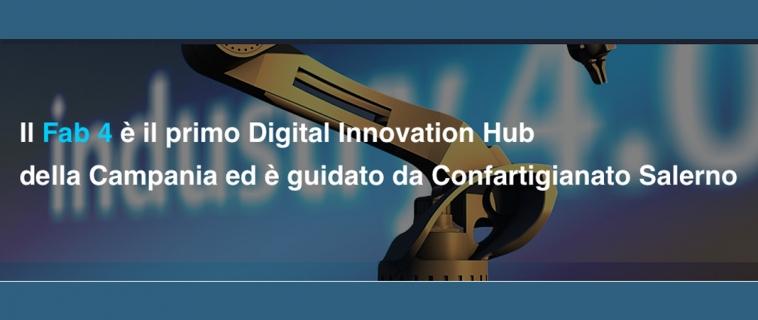 Il 7 dicembre inaugura Il FAB4 – Digital Innovation Hub Confartigianato Salerno
