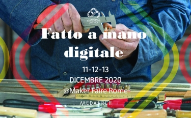 Fatto a mano digitale alla Maker Faire Rome 2020