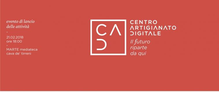 Evento di lancio delle attività del Centro per l'Artigianato Digitale: mercoledì 21 febbraio 2018 alla Mediateca MARTE di Cava de' Tirreni.