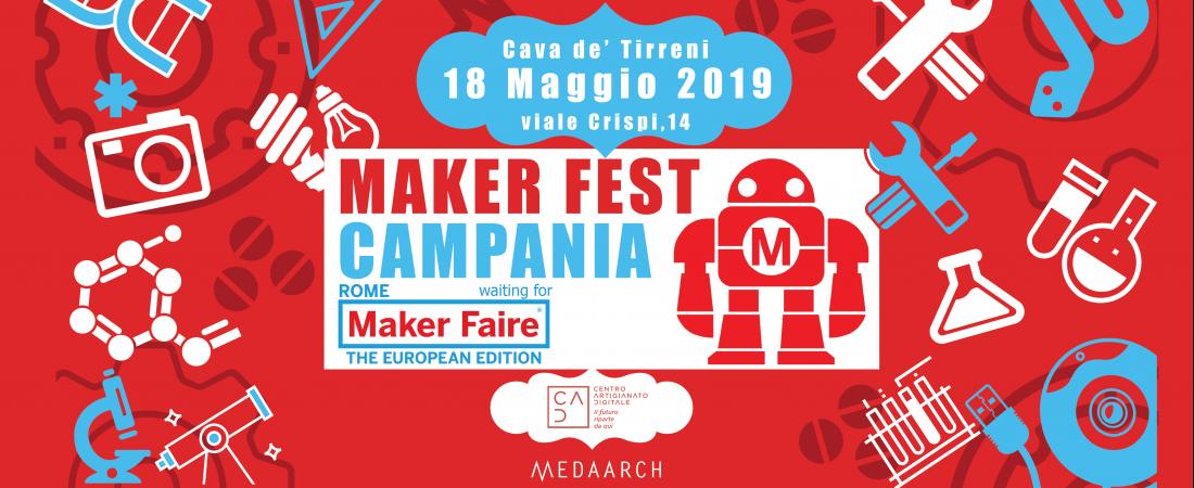 Maker Fest Campania: vi aspettiamo sabato 18 maggio al CAD, con progetti e laboratori gratuiti di artigianato e innovazione!