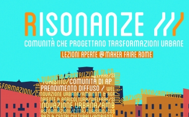 """Risonanze alla Maker Faire Rome 2020 con il ciclo di incontri """"Rigenerazione di Luoghi"""""""